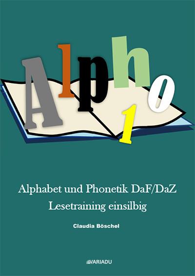 Alpho 1: Alphabet und Phonetik DaF/DaZ  Lesetraining einsilbig