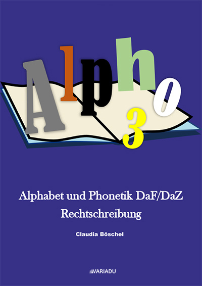 Alpho 3: Alphabet und Phonetik DaF/DaZ  Rechtschreibung