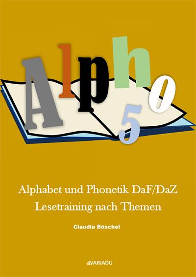 Alpho 5: Alphabet und Phonetik DaF/DaZ  Lesetraining nach Themen