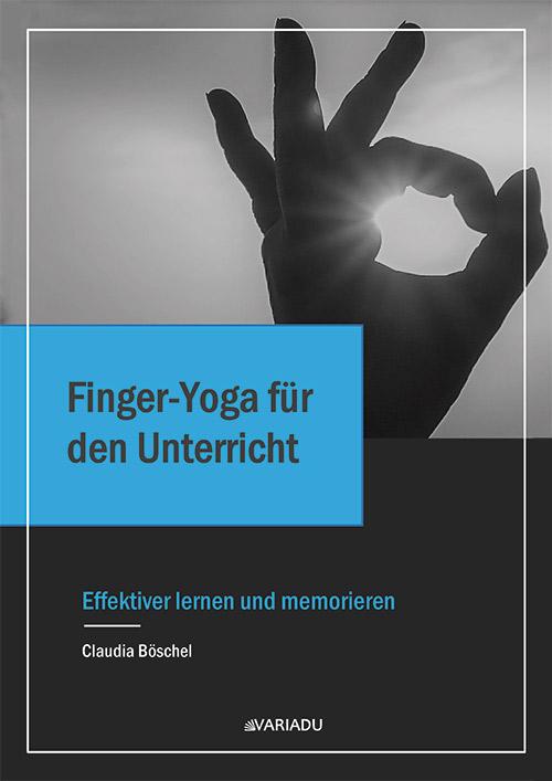 Finger-Yoga für den Unterricht </br>Effektiver lernen und memorieren
