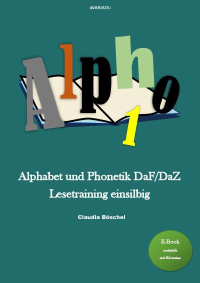 Alpho 1: Alphabet und Phonetik DaF/DaZ  Lesetraining einsilbig <b>als E-Book</b>