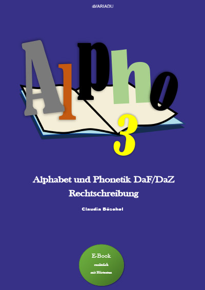 Alpho 3: Alphabet und Phonetik DaF/DaZ  Rechtschreibung <b>als E-Book</b>