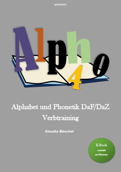 Alpho 4: Alphabet und Phonetik DaF/DaZ  Verbtraining <b>als E-Book</b>