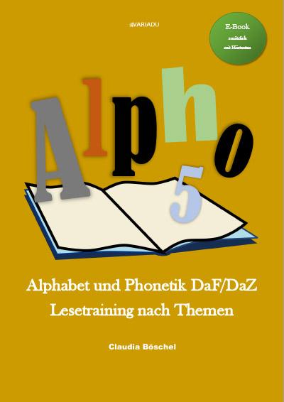 Alpho 5: Alphabet und Phonetik DaF/DaZ  Lesetraining nach Themen <b>als E-Book</b>